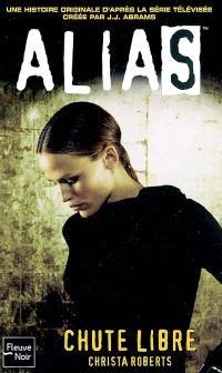 Alias. Volume 8, Chute libre