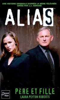 Alias. Volume 7, Père et fille