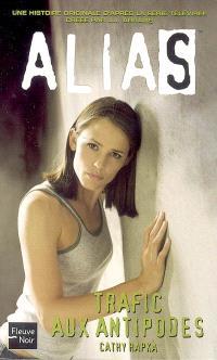 Alias. Volume 11, Trafic aux antipodes