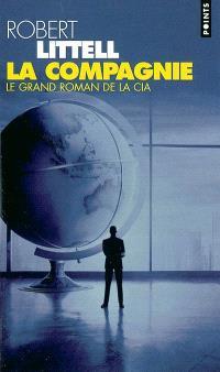 La compagnie : le grand roman de la CIA