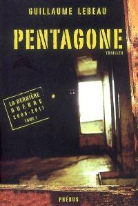 La dernière guerre : 2008-2011. Volume 1, Pentagone