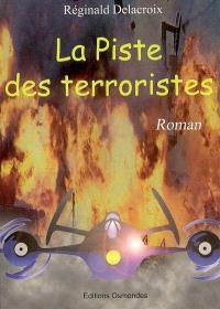 La piste des terroristes