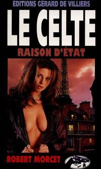 Le Celte. Volume 11, Raisons d'Etat