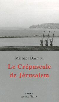 Le crépuscule de Jérusalem