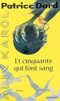 Les aventures d'Alix Karol. Volume 8, Et cinquante qui font sang