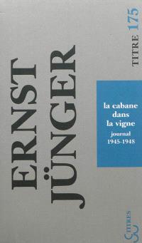 La cabane dans la vigne : journal : 1945-1948