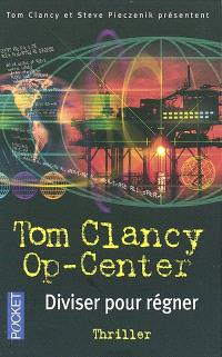 Op-Center. Volume 7, Diviser pour régner