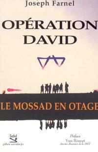 Opération David : le Mossad en otage
