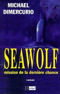 Seawolf, mission de la dernière chance
