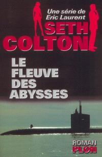 Seth Colton. Volume 2, Le fleuve des abysses