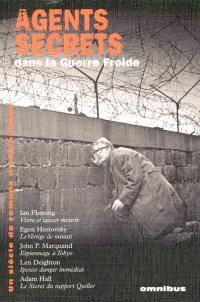 Un siècle de romans d'espionnage. Volume 3, Agents secrets dans la Guerre froide