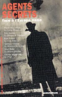Un siècle de romans d'espionnage. Volume 2, Agents secrets face à l'Europe nazie