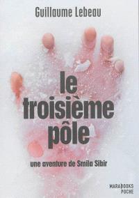 Une aventure de Smila Sibir, Le troisième pôle