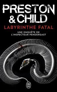 Labyrinthe fatal : une enquête de l'inspecteur Pendergast