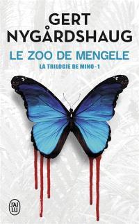 La trilogie de Mino. Volume 1, Le zoo de Mengele
