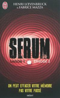Sérum : saison 1. Volume 2