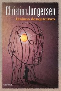 Lésions dangereuses