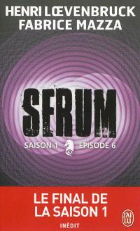 Sérum : saison 1. Volume 6