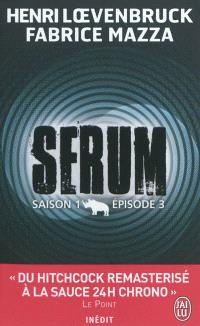 Sérum : saison 1. Volume 3