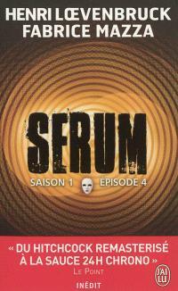 Sérum : saison 1. Volume 4
