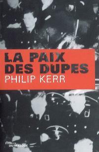 La paix des dupes : un roman dans la Deuxième Guerre mondiale