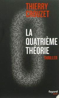 La quatrième théorie : thriller