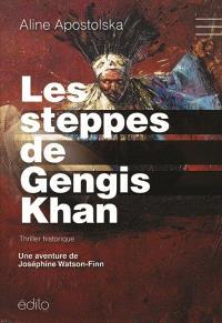 Les steppes de Gengis-Khan  : une aventure de Joséphine Watson-Finn