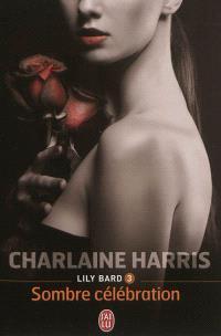 Lily Bard. Volume 3, Sombre célébration