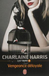 Lily Bard. Volume 5, Vengeance déloyale
