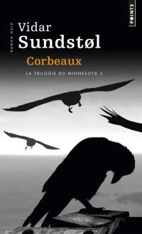 La trilogie du Minnesota. Volume 3, Corbeaux