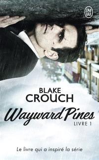 Wayward Pines. Volume 1