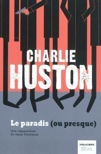 Une mésaventure de Hank Thompson, Le paradis (ou presque)