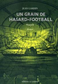 Vague. Volume 1, Un grain de hasard-football