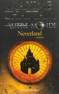 Autre-monde. Volume 6, Neverland