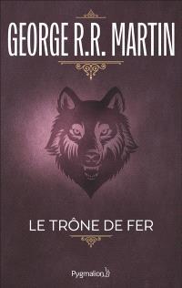 Le trône de fer. Volume 1