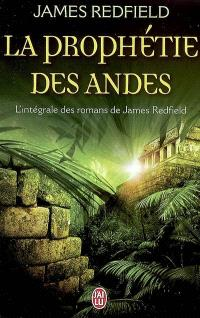 La prophétie des Andes : l'intégrale des romans de James Redfield