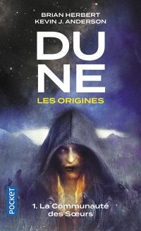 Dune, les origines. Volume 1, La communauté des soeurs