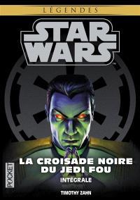 Starwars, La croisade noire du Jedi fou : intégrale