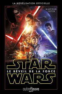 Star Wars : le réveil de la force : la novélisation officielle