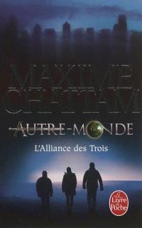 Autre-monde. Volume 1, L'Alliance des trois