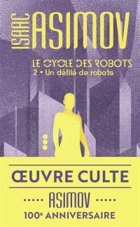 Le cycle des robots. Volume 2, Un défilé de robots