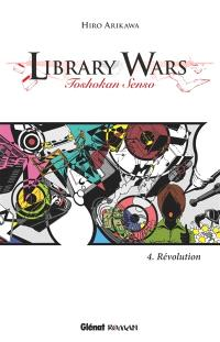 Library wars : toshokan senso. Volume 4, Révolution