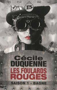 Les Foulards rouges. Volume 1, Bagne