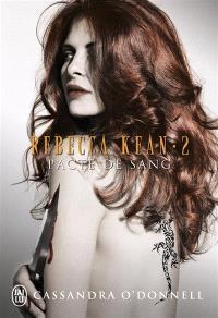 Rebecca Kean. Volume 2, Pacte de sang