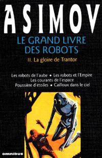 Le Grand livre des robots. Volume 2, La gloire de Trantor