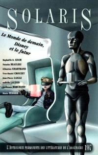 Solaris  : l' anthologie permanente des littératures de l'imaginaire, no 197
