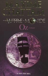 Autre-monde. Volume 5, Oz