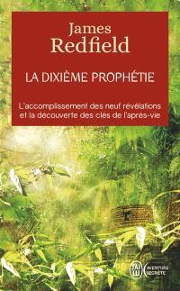 La dixième prophétie : la suite de La prophétie des Andes