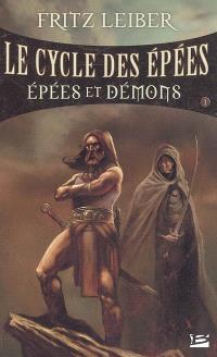 Le cycle des épées. Volume 1, Epées et démons
