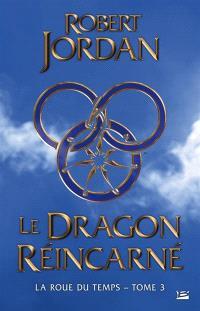 La roue du temps. Volume 3, Le dragon réincarné